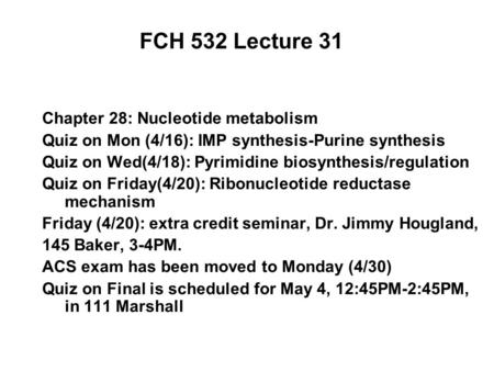 FCH 532 Lecture 31 Chapter 28: Nucleotide metabolism