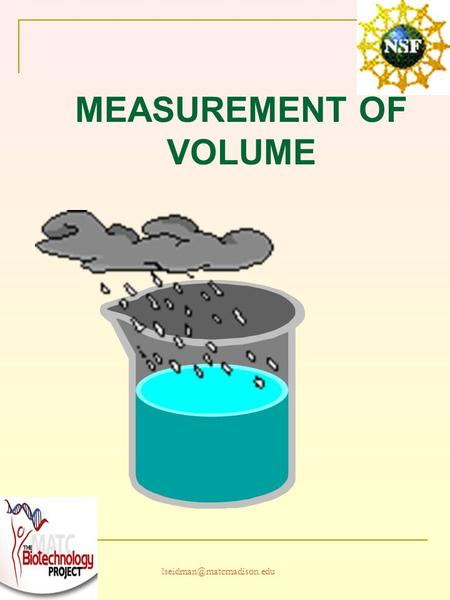 MEASUREMENT OF VOLUME. OVERVIEW First some general principles Then, more detail about micropipettes.