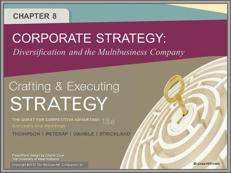 CHAPTER 8 CORPORATE STRATEGY: Diversification and the Multibusiness Company McGraw-Hill/Irwin Copyright ®2012 The McGraw-Hill Companies, Inc.