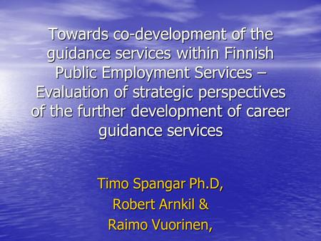 Towards co-development of the guidance services within Finnish Public Employment Services – Evaluation of strategic perspectives of the further development.