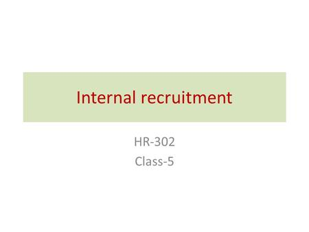 Internal recruitment HR-302 Class-5.