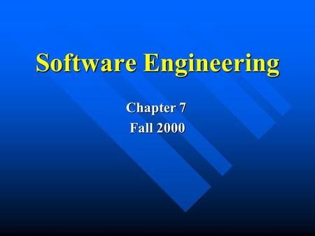 Software Engineering Chapter 7 Fall 2000. Capturing the Requirements as Use Cases Capturing the Requirements as Use Cases By using use cases analysts.