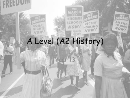A Level (A2 History) Year 13. A2 Unit F966: Historical Themes The Historical Themes unit is a part of the specification that seeks to develop an understanding.