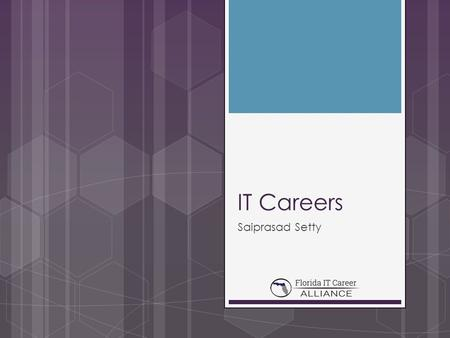 "IT Careers Saiprasad Setty. Career Opportunities in Information Technology (IT)  ""Information technology and business are becoming inextricably interwoven."