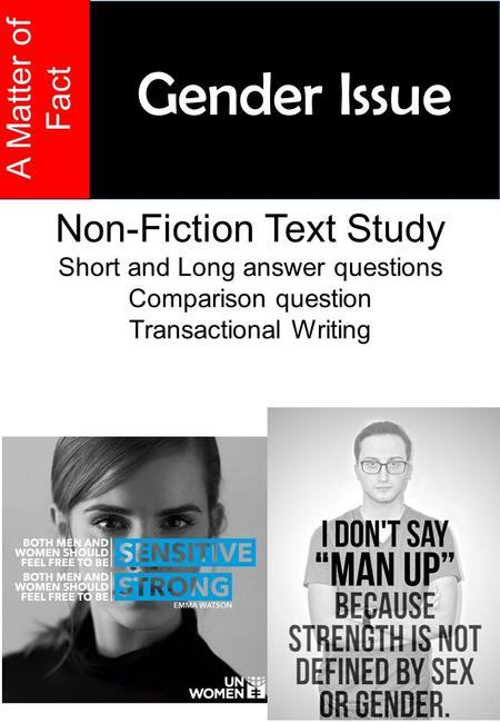 B A Matter of Fact Non-Fiction Text Study Short and Long answer questions Comparison question Transactional Writing Gender Issue.