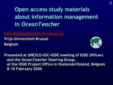 1 Open access study materials about information management in OceanTeacher vub.ac.be vub.ac.be Vrije Universiteit.