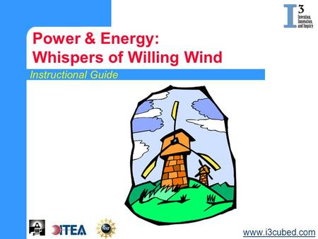 Instructional Guide Power & Energy: Whispers of Willing Wind www.i3cubed.com.