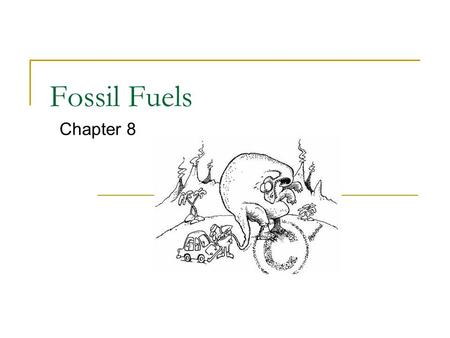 Fossil Fuels Chapter 8. Fossil Fuels =Remains of ancient forests and long-dead organism In today's society, especially Alberta, we rely heavily on fossil.