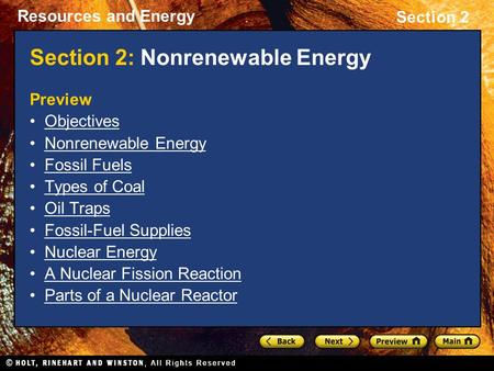 Resources and Energy Section 2 Section 2: Nonrenewable Energy Preview Objectives Nonrenewable Energy Fossil Fuels Types of Coal Oil Traps Fossil-Fuel Supplies.