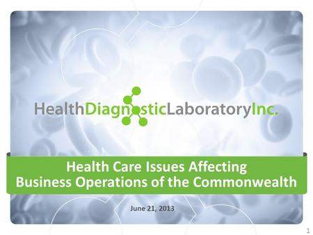 Health Care Issues Affecting Business Operations of the Commonwealth June 21, 2013 1.