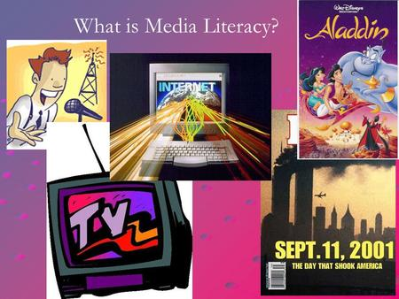 What is Media Literacy?. Media literacy is the ability to access, analyze, evaluate, and produce communication in a variety of forms.
