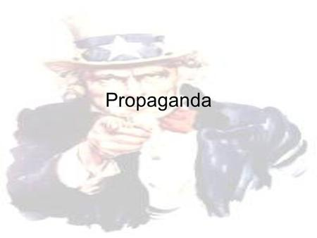 Propaganda. Definition Propaganda: ideas or information designed and spread to influence opinion You need to be able to recognize and explain the different.
