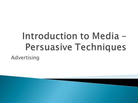 Advertising. When we think of the media, what do we think of? Brainstorm some examples.