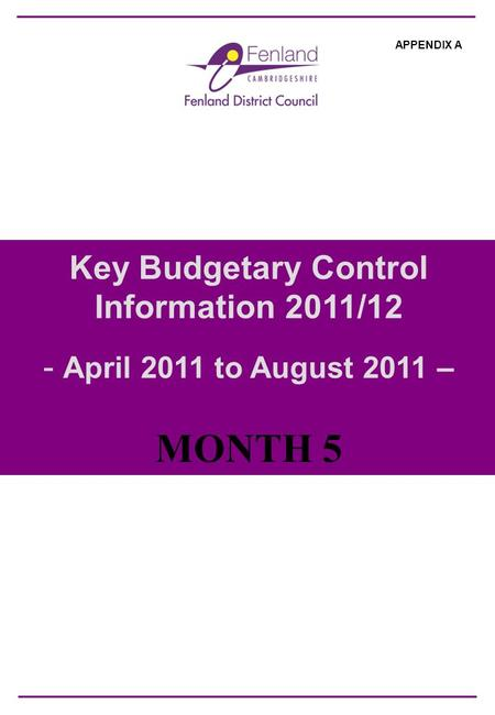Key Budgetary Control Information 2011/12 - April 2011 to August 2011 – MONTH 5 APPENDIX A.