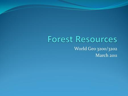 World Geo 3200/3202 March 2011. Outcomes 4.6.1 Compare the terms clear-cutting and selective cutting. (k) 4.6.2 Compare the advantages and disadvantages.