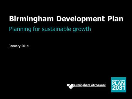 Birmingham Development Plan Planning for sustainable growth January 2014.