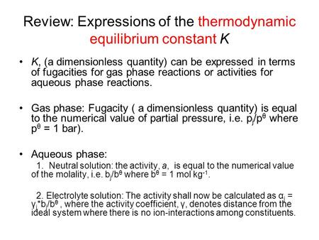 Review: Expressions of the thermodynamic equilibrium constant K