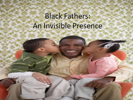 Black Fathers: An Invisible Presence. What are the author's qualifications? - Michael E. Connor graduated from Alliant InternationalMichael E. Connor.