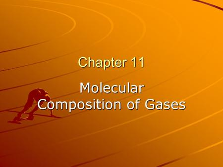 "Chapter 11 Molecular Composition of Gases. Avogadro's Law Equal Volumes of Gases at the Same Temperature & Pressure contain the Same Number of ""Particles."""