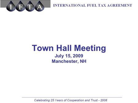 Town Hall Meeting July 15, 2009 Manchester, NH. Issues submitted to IFTA, Inc. –One USDOT Number – multiple IFTA licensees –3% Audit Requirement –New.