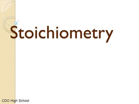 Stoichiometry Stoichiometry CDO High School. Stoichiometry Consider the chemical equation: 4NH 3 + 5O 2  6H 2 O + 4NO There are several numbers involved.