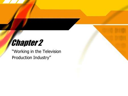 "Chapter 2 ""Working in the Television Production Industry"" ""Working in the Television Production Industry"""