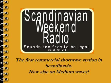 The first commercial shortwave station in Scandinavia. Now also on Medium waves!
