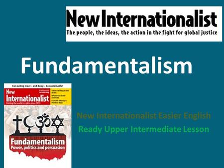 Fundamentalism New Internationalist Easier English Ready Upper Intermediate Lesson.