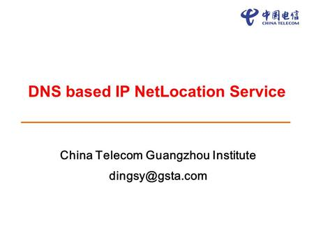 DNS based IP NetLocation Service China Telecom Guangzhou Institute