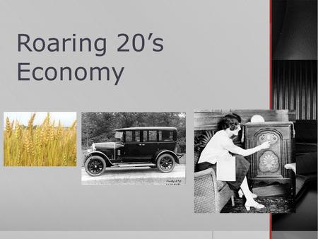 Roaring 20's Economy. Introduction—during the war  Canada's economy grew due to all the factories producing war supplies  Great demands  Unemployment.