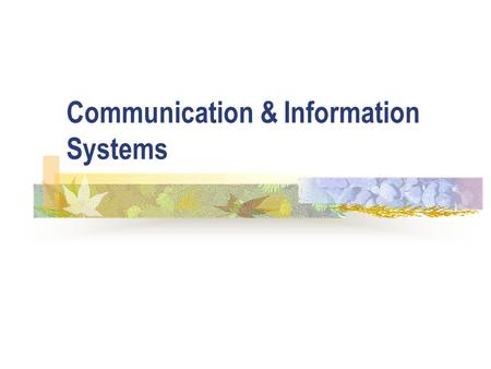 Communication & Information Systems. ICT5 Centralised processing systems Large central mainframe the norm into the seventies All processing carried out.