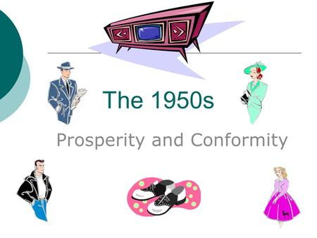 The 1950s Prosperity and Conformity. Stock Market in the 1950s.