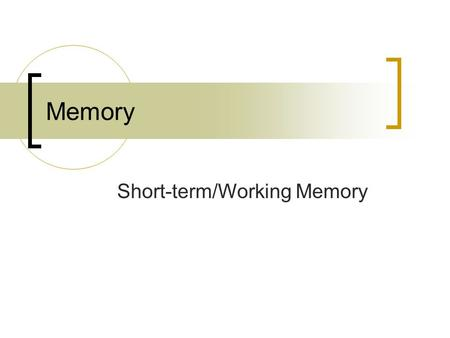 Memory Short-term/Working Memory. Basic info-processing model of memory  Atkinson-Shiffrin 1968  The modal model Sensory Registry Short-Term Memory.