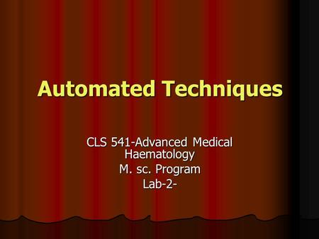 CLS 541-Advanced Medical Haematology M. sc. Program Lab-2-