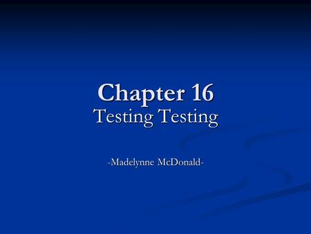Chapter 16 Testing Testing -Madelynne McDonald-. Vital Signs Temperature Temperature Elevated body temperature is called Febrile or Pyrexia (fever). Elevated.