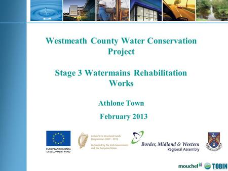 Westmeath County Water Conservation Project Stage 3 Watermains Rehabilitation Works Athlone Town February 2013.