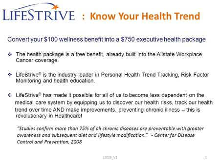 LS029_V11 : Know Your Health Trend Convert your $100 wellness benefit into a $750 executive health package  The health package is a free benefit, already.