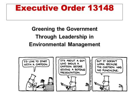Slide 1 Executive Order 13148 Greening the Government Through Leadership in Environmental Management.
