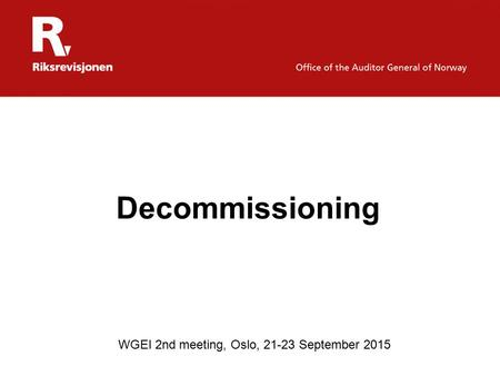 Decommissioning WGEI 2nd meeting, Oslo, 21-23 September 2015.