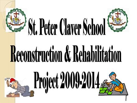ST. PETER CLAVER SCHOOL: THE NEW VISION! A FIVE YEAR VISION.