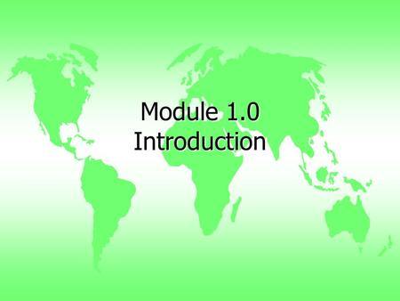 Module 1.0 Introduction. Obj 1.3: What is environmental technology? u The application of technology and engineering principles to the –planning, –design,