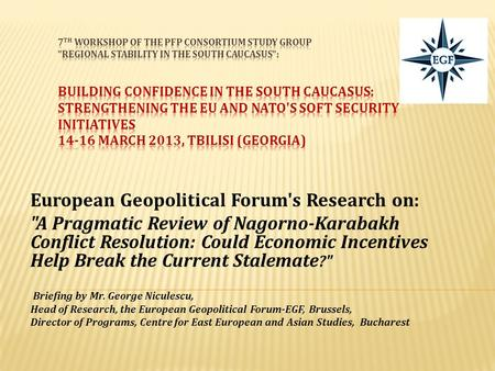 European Geopolitical Forum's Research on: A Pragmatic Review of Nagorno-Karabakh Conflict Resolution: Could Economic Incentives Help Break the Current.