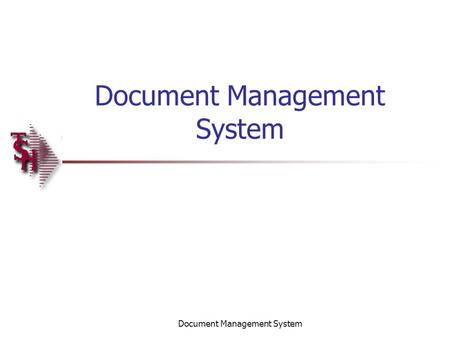 Document Management System. Introduction How to use the Document Management System.