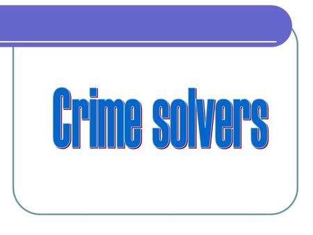 Crime solvers Website:   Game: