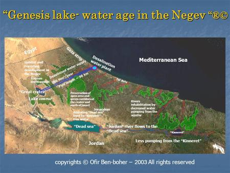 """Genesis lake- water age in the Negev ""®© All rights reserved 2003 – copyrights © Ofir Ben-boher Mediterranean Sea Tourism development Habitat and Foresting."