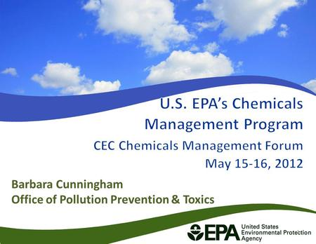 Barbara Cunningham Office of Pollution Prevention & Toxics 1.