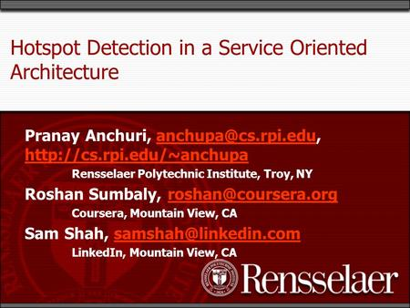 Hotspot Detection in a Service Oriented Architecture Pranay Anchuri,