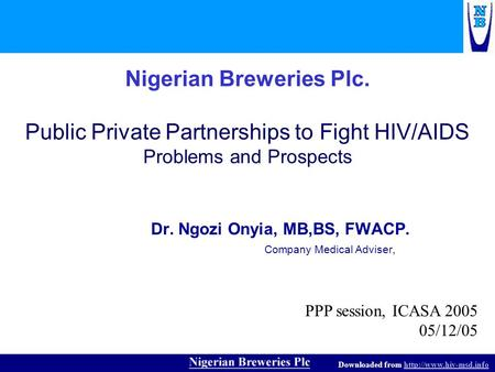 Downloaded from  Nigerian Breweries Plc. Public Private Partnerships to Fight HIV/AIDS Problems and Prospects.