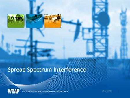 Spread Spectrum Interference 1 WRAP 0975C. Spread Spectrum Interference in WRAP DS: Direct Sequence systems. Resulting S/I after de- spreading: S/I despread.
