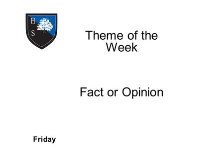 Theme of the Week Fact or Opinion Friday. Word of the Day Mortgage St George is the patron Saint of England Friday.